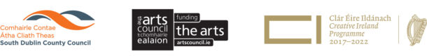 Supported by the Creative Ireland Programme South Dublin, The Arts Council and South Dublin County Council Arts Office