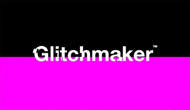 Glitchmaker